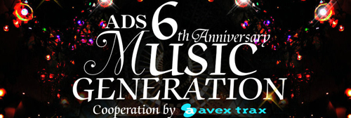 ADS 6th Anniversary MUSIC GENERATION