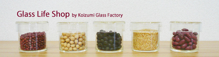 Glass Life Shop by Koizumi Glass Factory