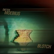 DIETER MOEBIUS / Blotch (CD)