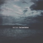 MATT ELLIOTT / The Calm Before (CD/LP)