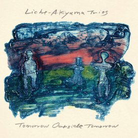 LICHT-AKIYAMA TRIOS / Tomorrow Outside Tomorrow (CD)