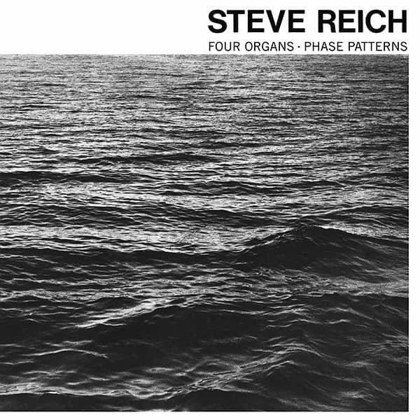 STEVE REICH / Four Organs / Ph...