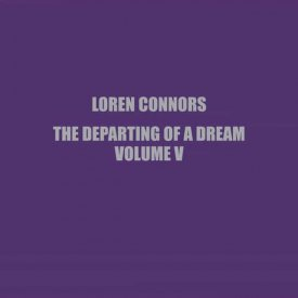 LOREN CONNORS / The Departing Of A Dream Vol. V (10''+DL)