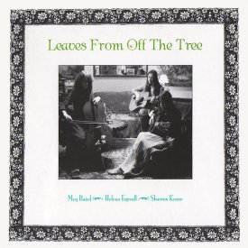 MEG BAIRD and HELENA ESPVALL and SHARRON KRAUS / Leaves From Off The Tree (LP)