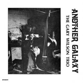 THE GARY WILSON TRIO / Another Galaxy (LP)