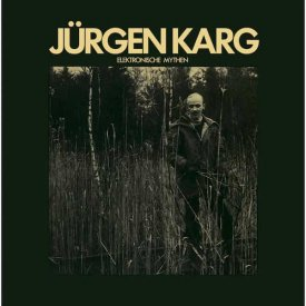JÜRGEN KARG / Elektronische Mythen (CD/LP)