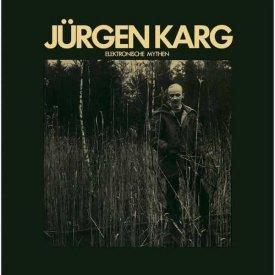 JURGEN KARG / Elektronische Mythen (CD/LP)