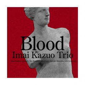 今井和雄トリオ ( IMAI KAZUO TRIO ) / blood (CD+DVD)