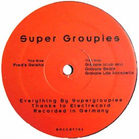 SUPER GROUPIES / Fred's Geisha / Groupie (12 inch)