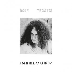ROLF TROSTEL / Inselmusik (CD/LP)