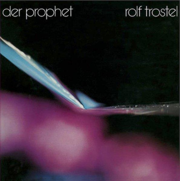 ROLF TROSTEL / Der Prophet (CD/LP)