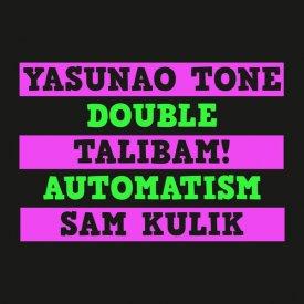 YASUNAO TONE, TALIBAM!, SAM KULIK / Double Automatism (LP+DL)