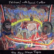TALIBAM! with DANIEL CARTER / The New Nixon Tapes (LP+DL)
