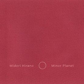 MIDORI HIRANO / Minor Planet (CD/LP)