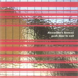 ALEXANDER'S ANNEXE / Push Door To Exit (CD)