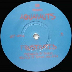AQUANAUTS / Cruiseship Killa / Frustrated (7 inch)