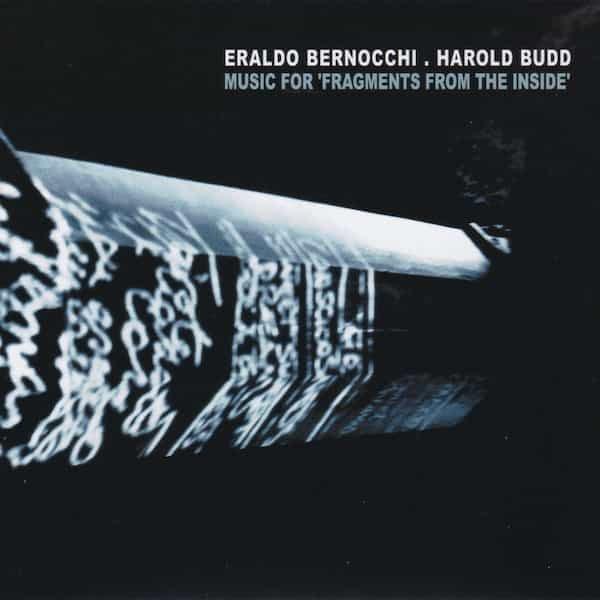 ERALDO BERNOCCHI . HAROLD BUDD / Music For 'Fragments From The Inside' (CD)