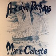 MARIE CELESTE / And Then Perhaps (LP)