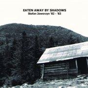 STEFAN JAWORZYN / Eaten Away By Shadows (CD)