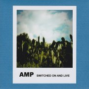 AMP / Switched On And Live (CDr+DL)