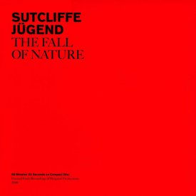 SUTCLIFFE JUGEND / The Fall Of Nature (CD)