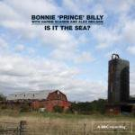 BONNIE ''PRINCE'' BILLY With HAREM SCAREM And ALEX NIELSON / is it the sea ? (CD)