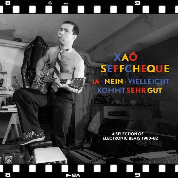 XAO SEFFCHEQUE / Ja, Nein, Vielleicht Kommt Sehr Gut (LP)