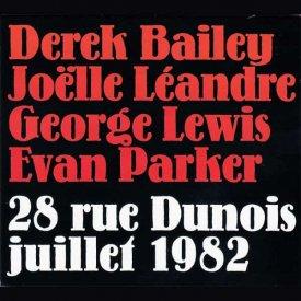 DEREK BAILEY - JOELLE LEANDRE - GEORGE LEWIS - EVAN PARKER / 28 Rue Dunois Juillet 1982 (CD)