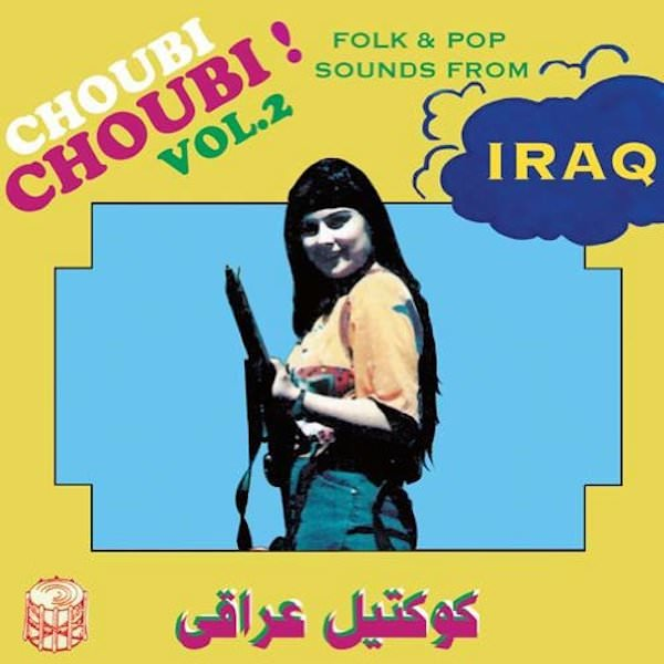 Various / Choubi Choubi! Folk & Pop Sounds from Iraq Vol. 2 (2LP)