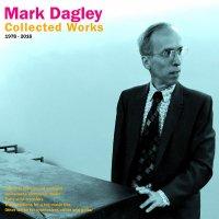 MARK DAGLEY / Collected Works 1978 - 2016 (LP)