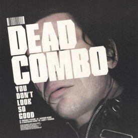 DEAD COMBO / You Don't Look So Good (12 inch)