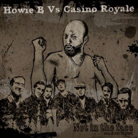 HOWIE B vs CASINO ROYALE / Not In The Face: Reale Dub Version (CD 国内盤仕様)