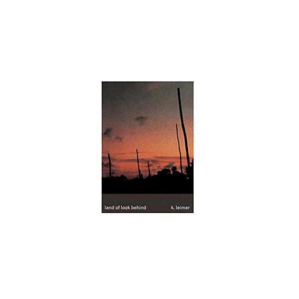 K. LEIMER / Land Of Look Behind (LP+DL)