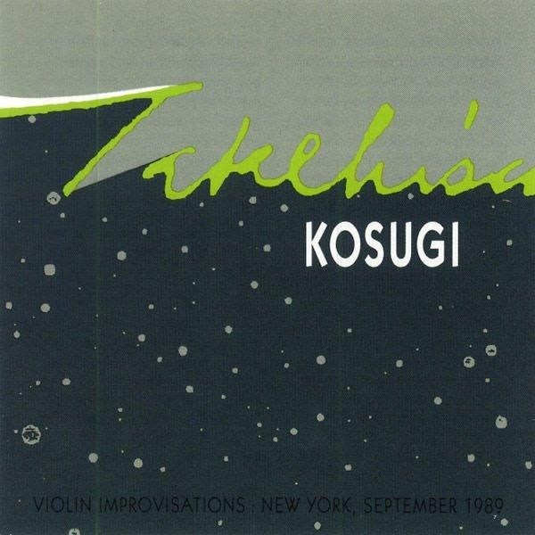 TAKEHISA KOSUGI (小杉 武久) / Violin Improvisations (CD)
