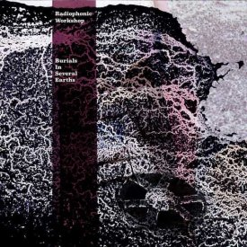 RADIOPHONIC WORKSHOP / Burials In Several Earths (2CD/4x10'' Box)