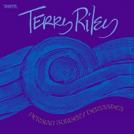 TERRY RILEY / Persian Surgery Dervishes (2LP)