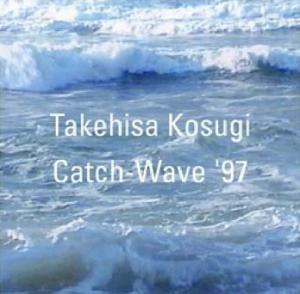 TAKEHISA KOSUGI / Catch Wave 97 (小杉武久 / キャッチ・ウェイヴ97) (CD)