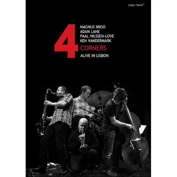4 CORNERS (Magnus Broo, Adam Lane, Paal Nilssen-Love, Ken Vandermark) / Alive in Lisbon (DVD)