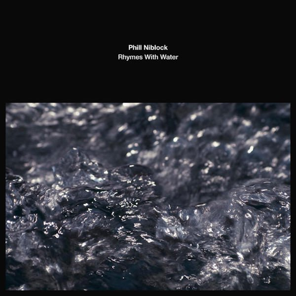 phill niblock rhymes with water lp store15nov
