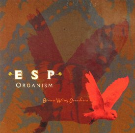 BROWN WING OVERDRIVE / ESP Organism (CD)