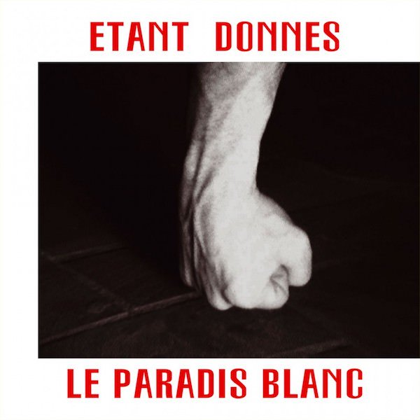 ETANT DONNES / Le Paradis Blanc (LP+DVD)