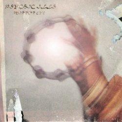 PSYCHIC ILLS / Mirror Eye (LP)