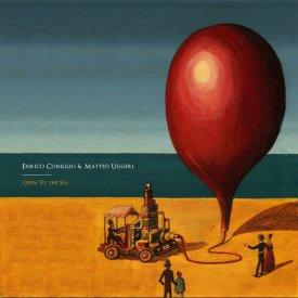 ENRICO CONIGLIO & MATTEO UGGERI / Open To The Sea (CD)