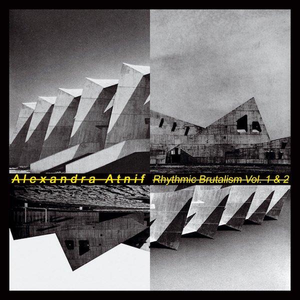 ALEXANDRA ATNIF / Rhythmic Brutalism (2CD/LP+LP)