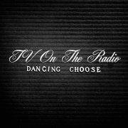 TV ON THE RADIO / Dancing Choose (12 inch)