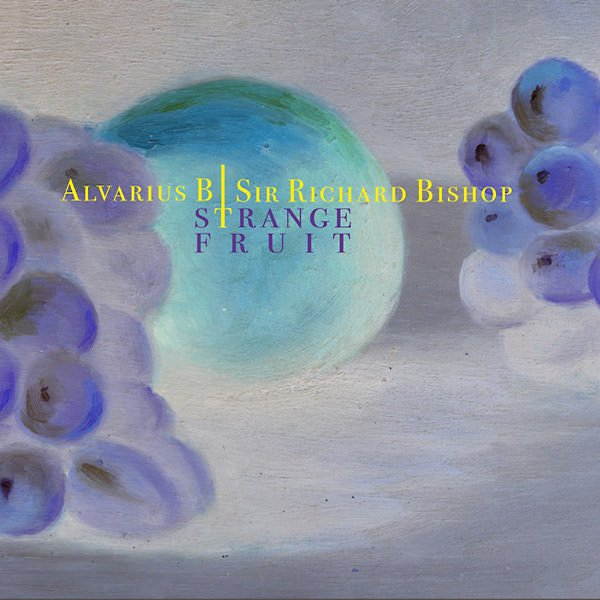 ALVARIUS B. / SIR RICHARD BISHOP / Strange Fruit (10 inch) - sleeve image