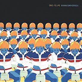 DINO FELIPE / Xanaconversex (LP)