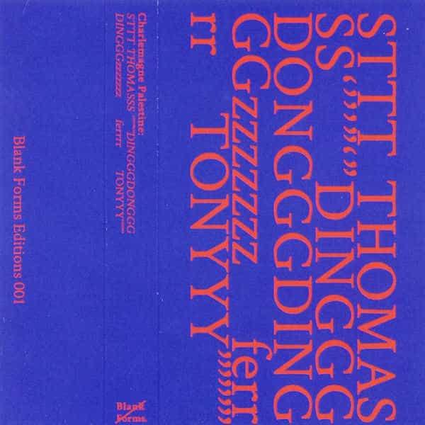 CHARLEMAGNE PALESTINE / STTT THOMASSS '''''''DINGGGDONGGGDINGGGzzzzzzz ferrrr TONYYY (Cassette)