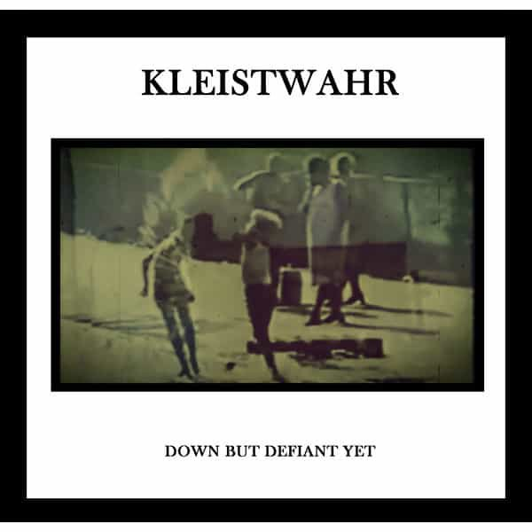 KLEISTWAHR / Down But Defiant Yet (CD) Cover