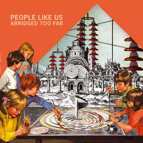 PEOPLE LIKE US / Abridged Too Far (LP) - sleeve image